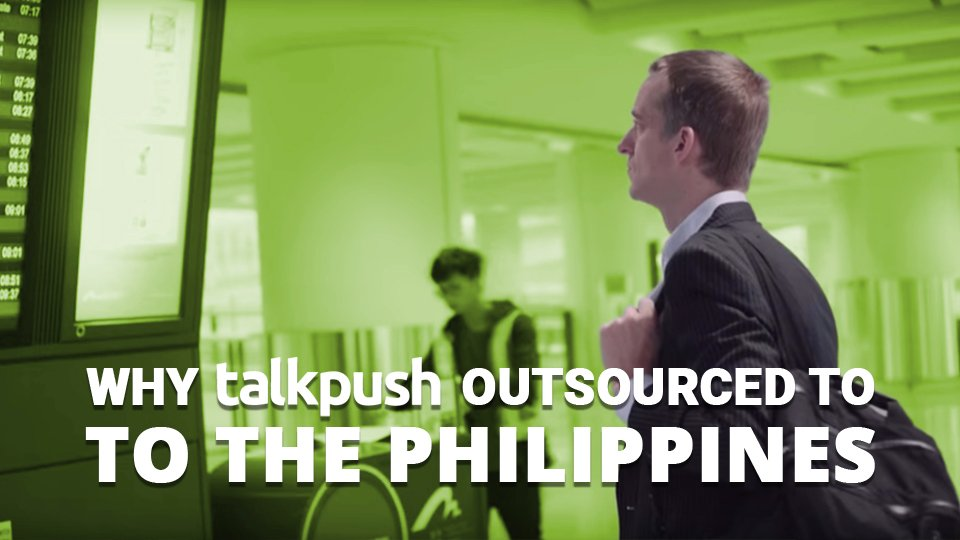 Learn why Talkpush outsourced to the Philippines